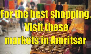 For the best shopping, Visit these markets in Amritsar