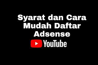 Syarat dan Cara Mudah Daftar Adsense YouTube