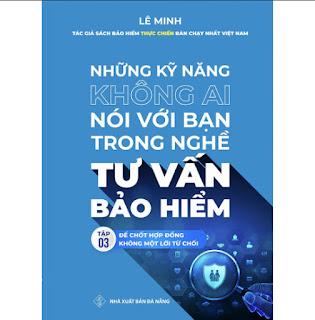 TẬP 3 - Những Kỹ Năng Không Ai Nói Với Bạn Trong Nghề Tư Vấn Bảo Hiểm ebook PDF-EPUB-AWZ3-PRC-MOBI