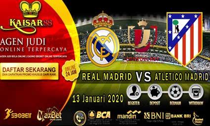 PREDIKSI BOLA TERPERCAYA REAL MADRID VS ATLETICO MADRID 13 JANUARI 2020