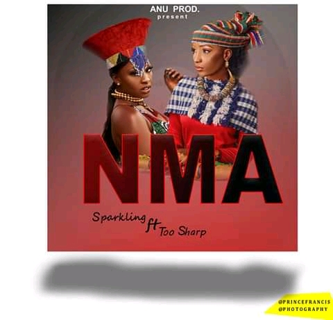 [Music] Sparkling ft Too sharp - Nma (prod. Anu) #Arewapublisize