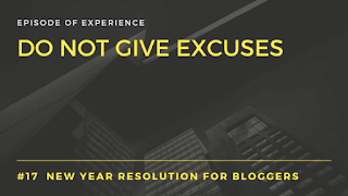 Do not give excuses