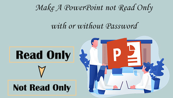 make a PowerPoint not read only