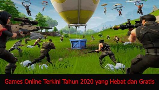 Games Online Terkini Tahun 2020 yang Hebat dan Gratis