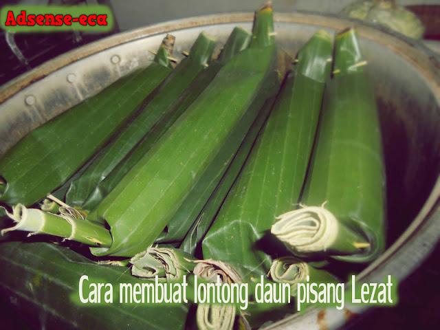 http://www.adsense-eca.info/2017/09/cara-membuat-lontong-daun-pisang-lezat.html