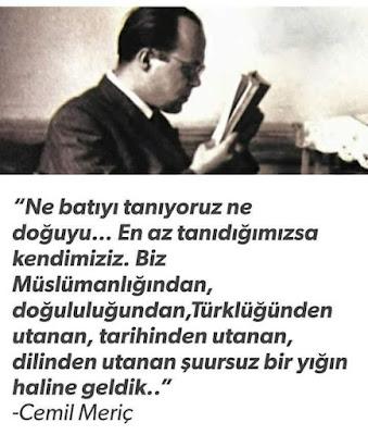 günün sözü, özlü sözler, güzel sözler, anlamlı sözler, cemil meriç, batı, doğu, islam, müslüman, türk, türkiye, tc,
