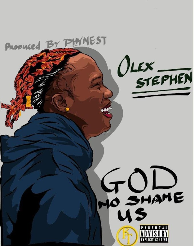 [MUSIC] Olex Stephen – God No Go Shame Us ( Prod by Phynest )