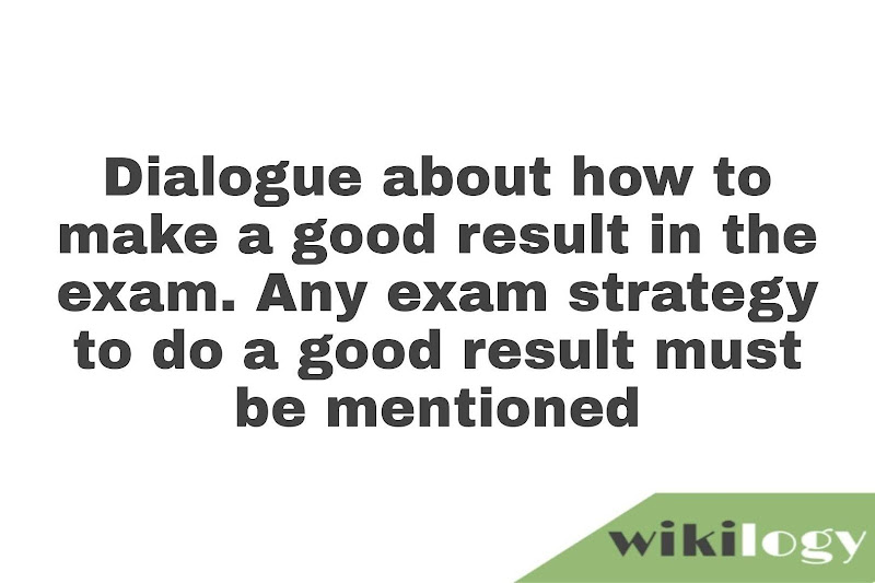 Dialogue about how to make a good result in the examination