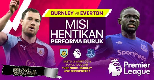 Prediksi Burnley Vs Everton, Sabtu 03 Maret 2018 Pukul 19.30 WIB