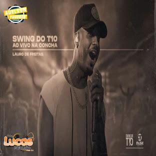SWING DO T10 - AO VIVO NA CONCHA ACÚSTICA DE LAURO - 2021