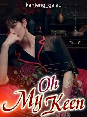 Novel Oh My Keen Full Episode