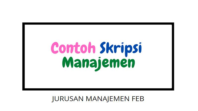 Contoh Skripsi Manajemen Terbaru