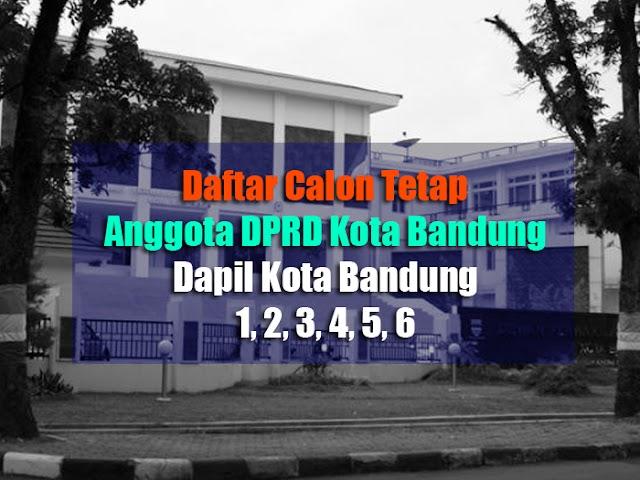 Daftar Calon Tetap Anggota DPRD Kota Bandung Dapil Kota Bandung 1 s.d. 6
