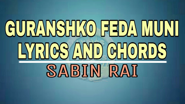 Here is the new post Gurasako feda muni lyrics and guitar chords sabin rai. Chords are Bm, D, A, G, Em, F#.  , gurasako feda muni by sabin rai, Gurasako feda muni lyrics, Gurasako feda muni chords, Gurasako feda muni mp3 free download, Gurasako feda muni karaoke, Sabin rai Gurasako feda muni, guranshko feda muni, gurasa ko fed muni, Gurasako feda muni guitar chords, Gurasako feda muni original track, Gurasako feda muni nepal idol, Gurasako feda muni nepali song