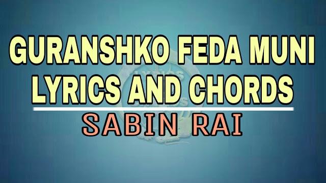 Gurasako feda muni lyrics and guitar chords sabin rai