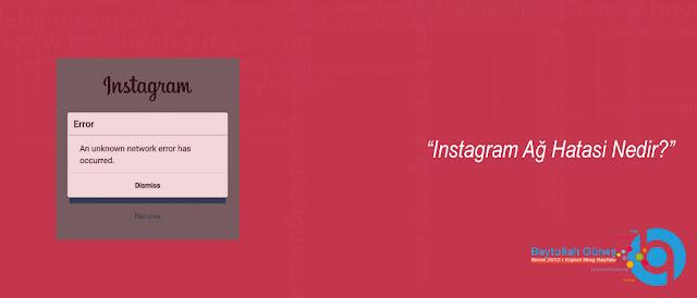 Instagram Ağ Hatasi Nedir