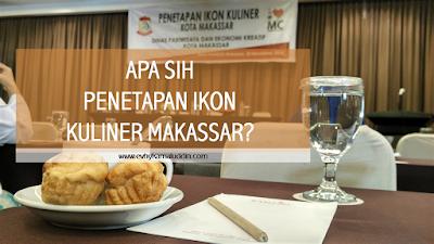 Apa Sih Penetapan Ikon Kuliner Kota Makassar? Travel and Food Blogger by Evhy Kamaluddin