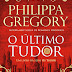 "Editorial Planeta | ""O Último Tudor - Vol. XIV"" de Philippa Gregory"