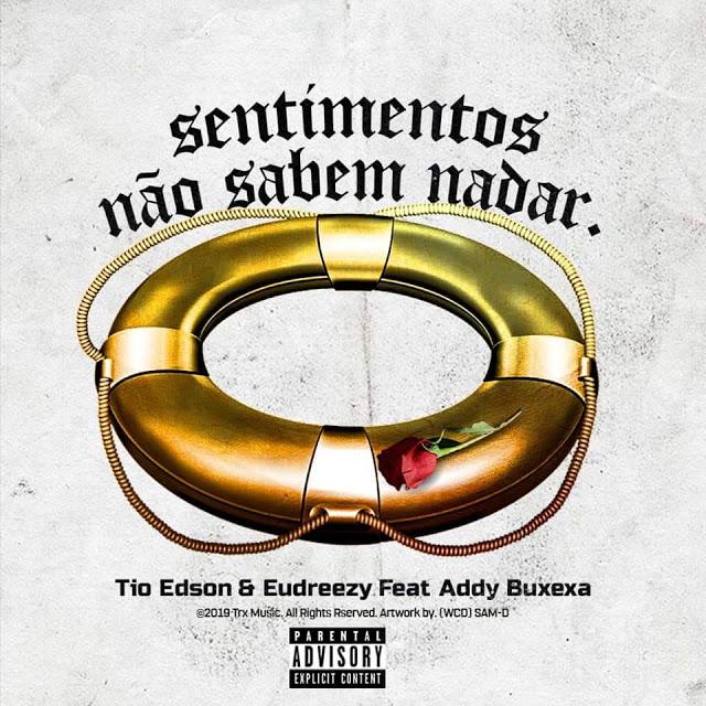 Tio Edson & Eudreezy ft. Addy Buxexa - Sentimentos Não Sabem Nadar (Reggaeton).