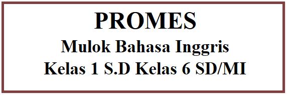 Program Semester  Mulok Bahasa Inggris K13 Kelas 1 S.D Kelas 6 SD/MI