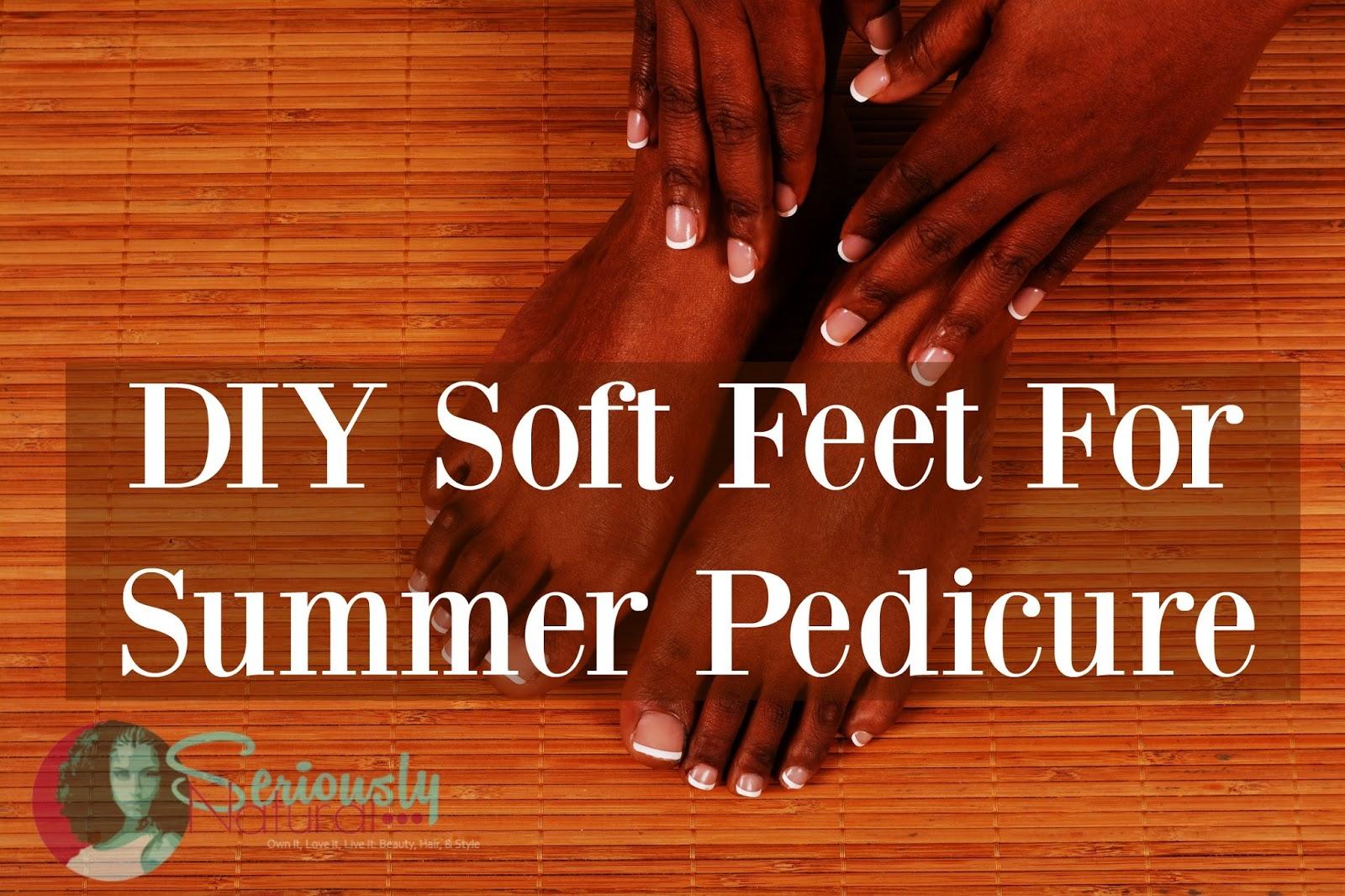 Quick DIY Soft Feet For Summer Pedicure