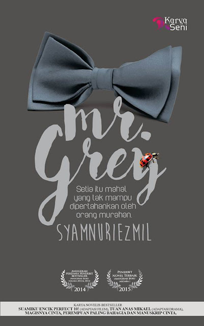 karya Penulis : SYAMNURIEZMIL, bertajuk :MR. GREY Terbitan KARYASENI. SINOPSIS MR GREY,