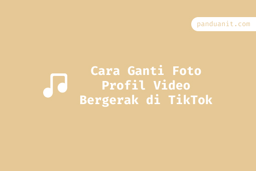 Cara Ganti Foto Profil Video Bergerak Di Tiktok Panduanit