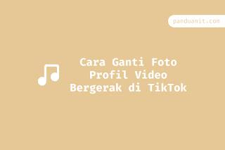 Cara Ganti Foto Profil Video Bergerak di TikTok
