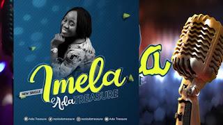 DOWNLOAD MP3: Ada Treasure - Imela [Audio, Lyrics & Video]