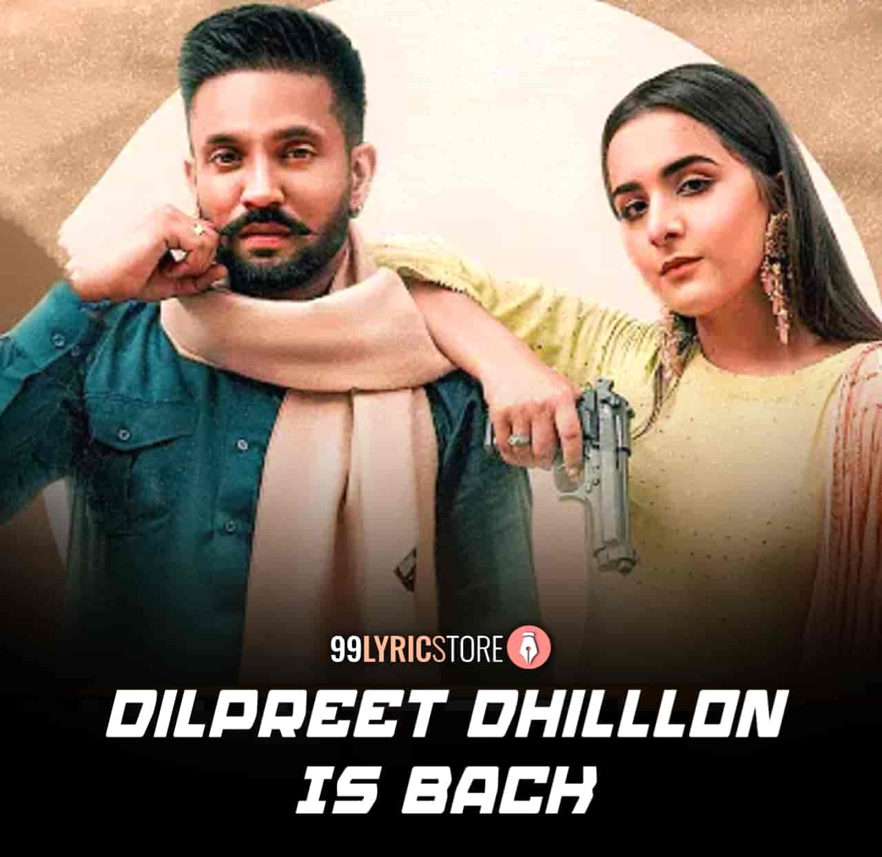 Dilpreet Dhillon Is Back Punjabi Song Image By Dilpreet Dhillon and Gurlez Akhtar