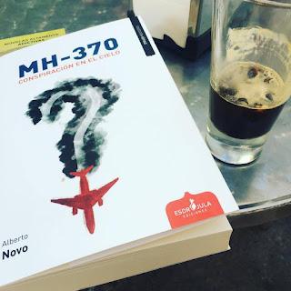 Que estás leyendo, libros, libros 2017, esdrújula ediciones, MH-370 Conspiración en el cielo, Alberto Novo,