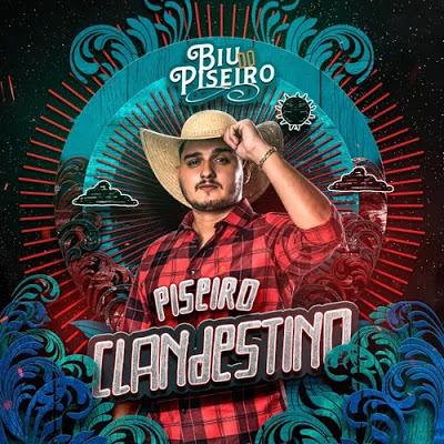 Biu Do Piseiro - Piseiro Clandestino - Promocional de Agosto - 2020