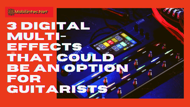 3 Digital Multi-Effects Pedal That Could Be An Option For Guitarists