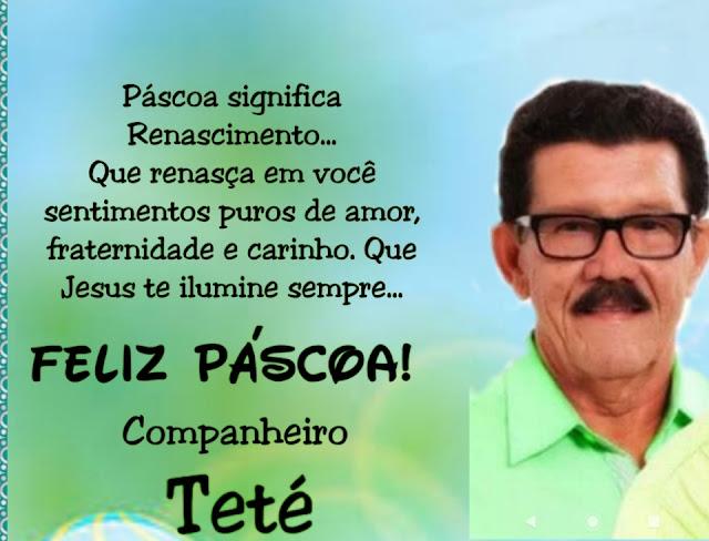 Ex-Prefeito Teté deseja à todos uma Feliz Páscoa