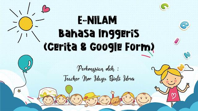 e-Nilam Bahasa Inggeris (Cerita & Google Form Editable)