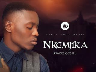 Kaydee Gospel - Nkemjika