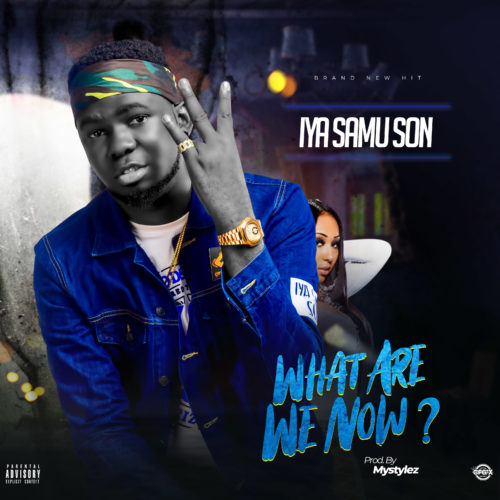Iya Samu Son What Are We Now Music and Video download