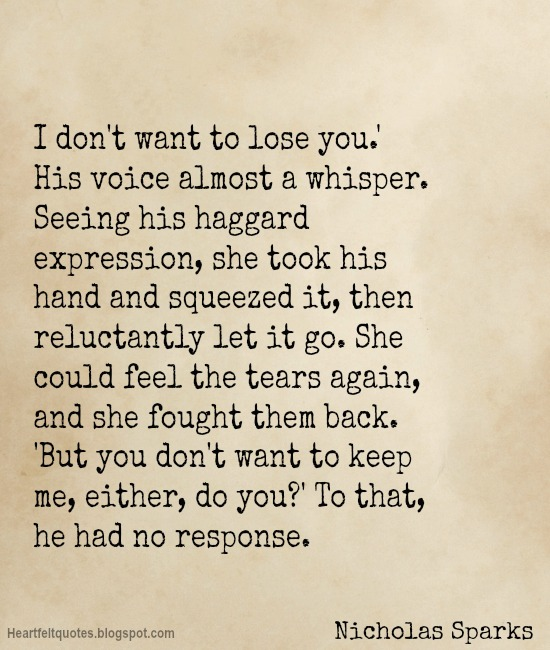 I Dont Want To Lose You Heartfelt Love And Life Quotes