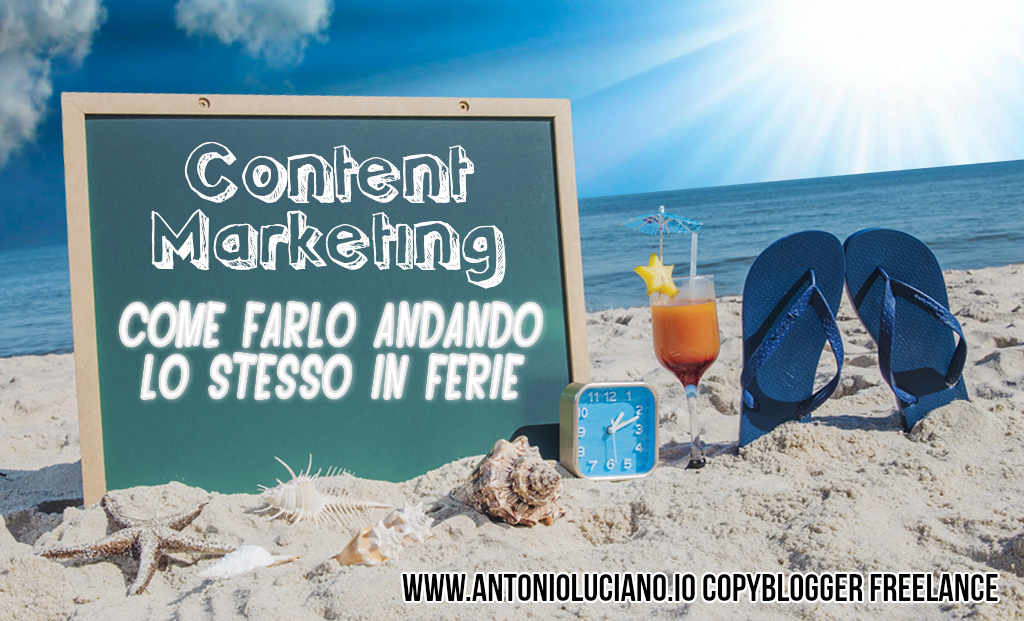 content marketer blogging copywriting content marketing ferie vacanze estive
