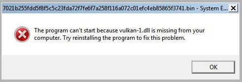 Vulkan-1.dll Try reinstalling the program to fix this problem