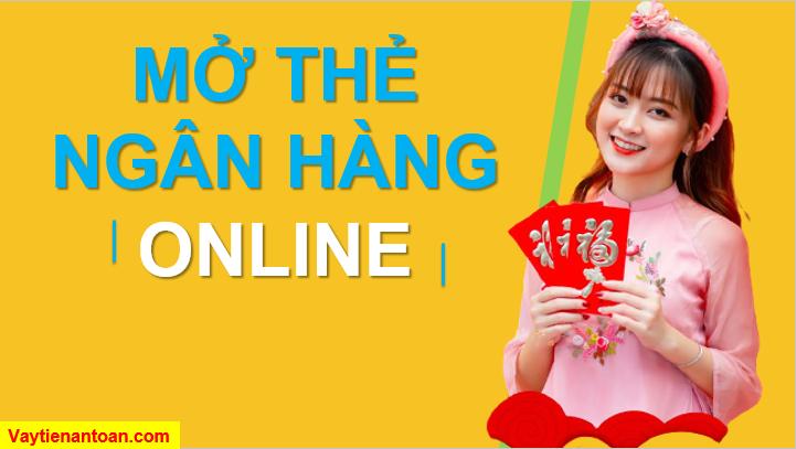 Mở thẻ ngân hàng online