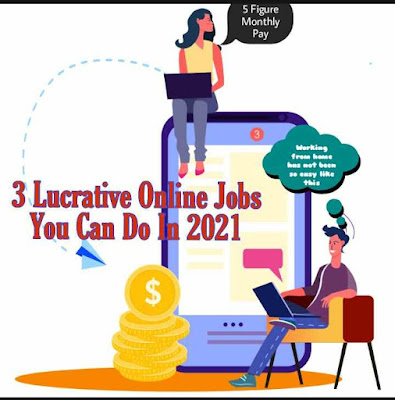 Three Lucrative Online Jobs