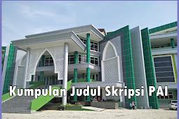 Kumpulan Judul Skripsi PAI ( Pendidikan Agama Islam ) Kualitatif Terbaru STAIN IAIN Universitas