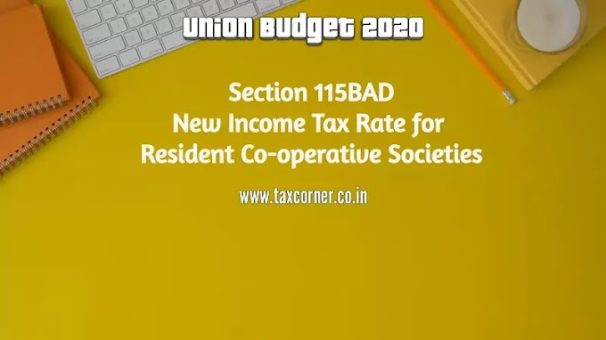 Section 115BAD-New Income Tax Rate for Resident Co-operative Societies-Budget 2020