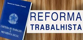 Veja os principais ajuste da reforma trabalhista;