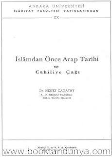Neşet Çağatay - İslamdan Önce Arap Tarihi ve Cahiliye Çağı