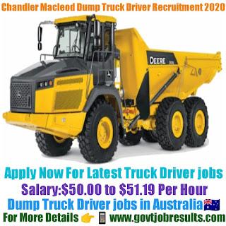 Chandler Macleod Dump Truck Driver Recruitment 2020-21