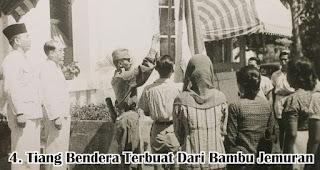 Tiang Bendera Terbuat Dari Bambu Jemuran merupakan salah satu fakta menarik sejarah kemerdekaan RI