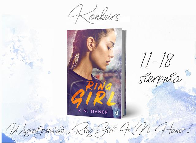 "Wygraj powieść ,,Ring Girl"" K.N. Haner !"