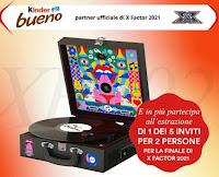 "Concorso ""Vinci con Kinder Bueno e X Factor!"" : giradischi e finale"